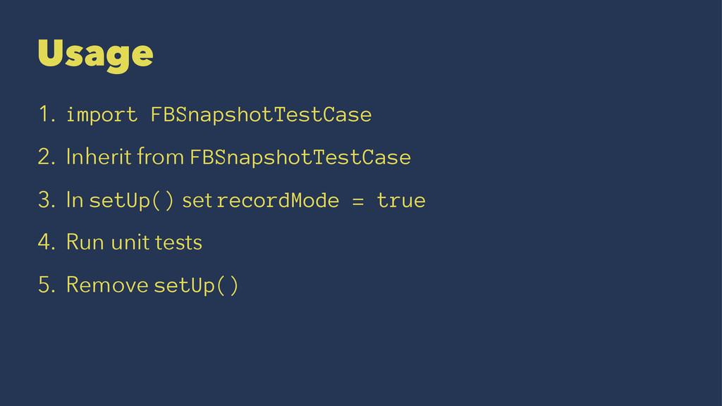 Usage 1. import FBSnapshotTestCase 2. Inherit f...
