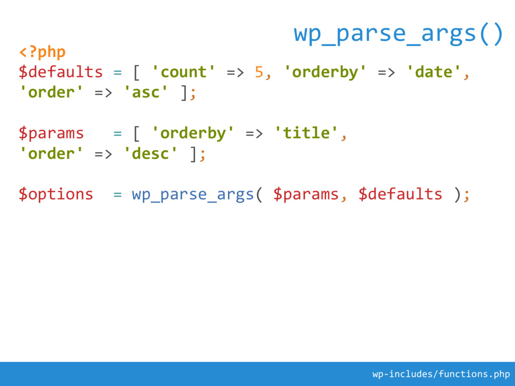 <?php $defaults = [ 'count' => 5, 'orderby' => ...