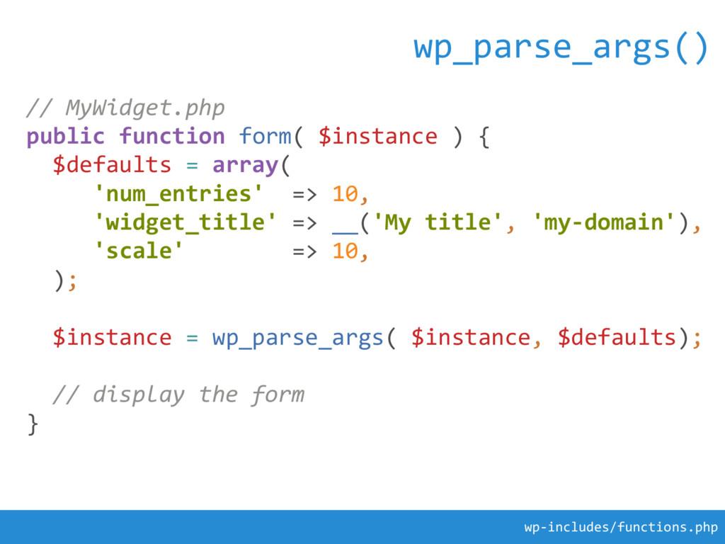 // MyWidget.php public function form( $instance...