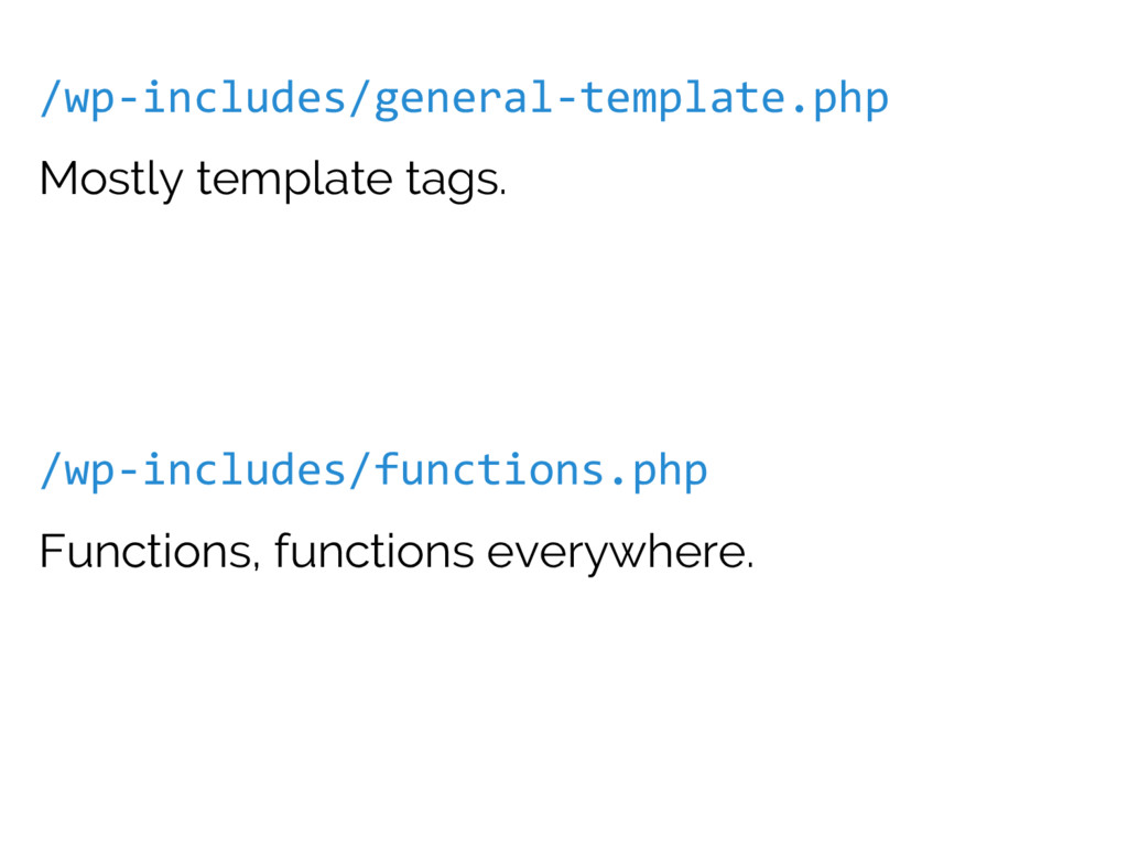 /wp-includes/general-template.php Mostly templa...