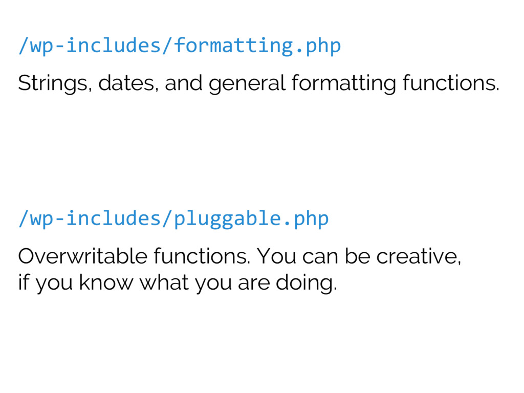 /wp-includes/formatting.php Strings, dates, and...