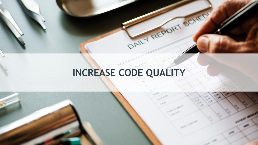 INCREASE CODE QUALITY
