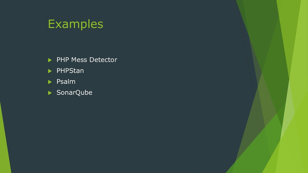 Examples  PHP Mess Detector  PHPStan  Psalm ...