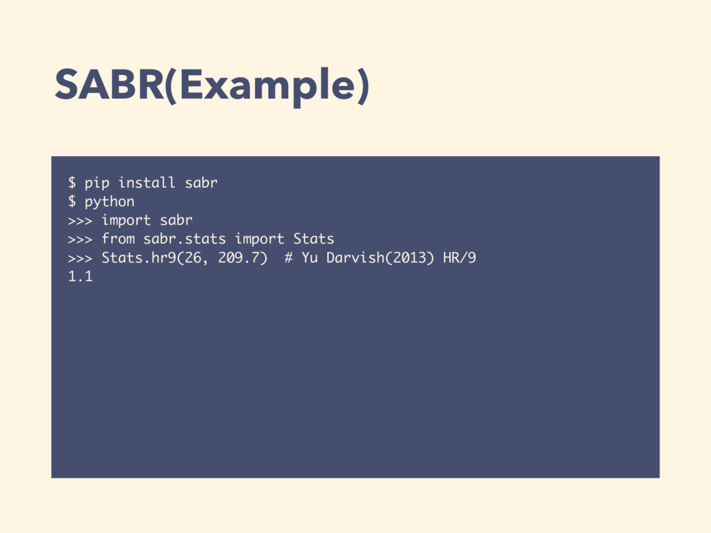 SABR(Example) $ pip install sabr $ python >>> i...