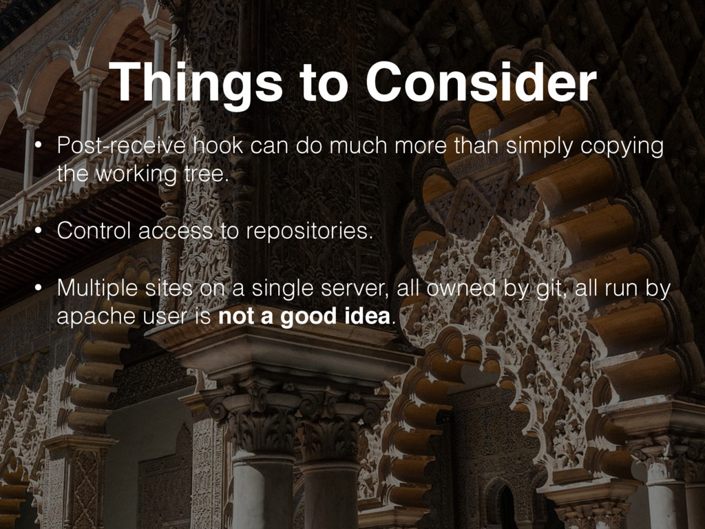 Things to Consider • Post-receive hook can do m...