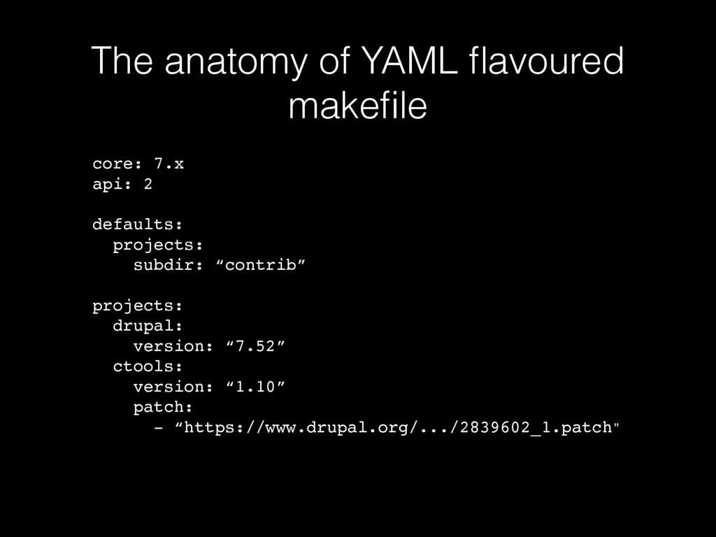 The anatomy of YAML flavoured makefile core: 7.x...