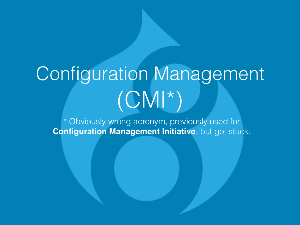 Configuration Management (CMI*) * Obviously wron...