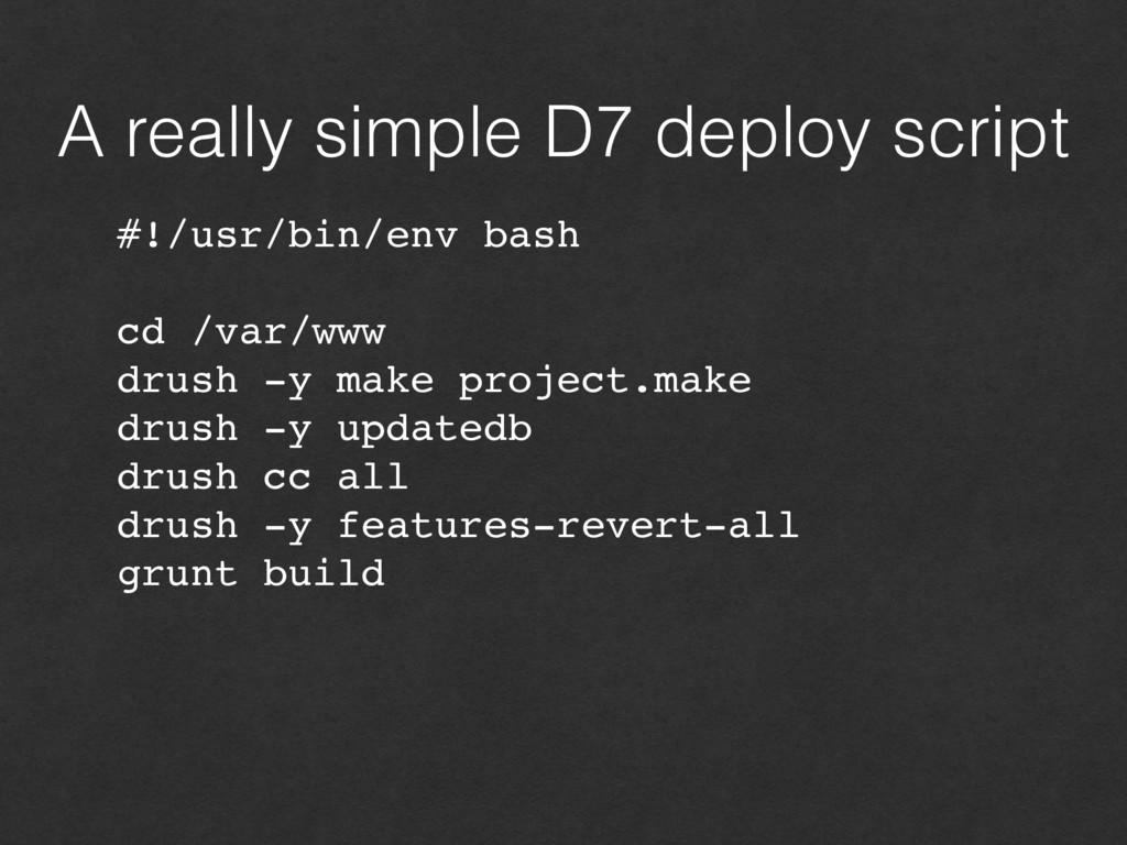 A really simple D7 deploy script #!/usr/bin/env...