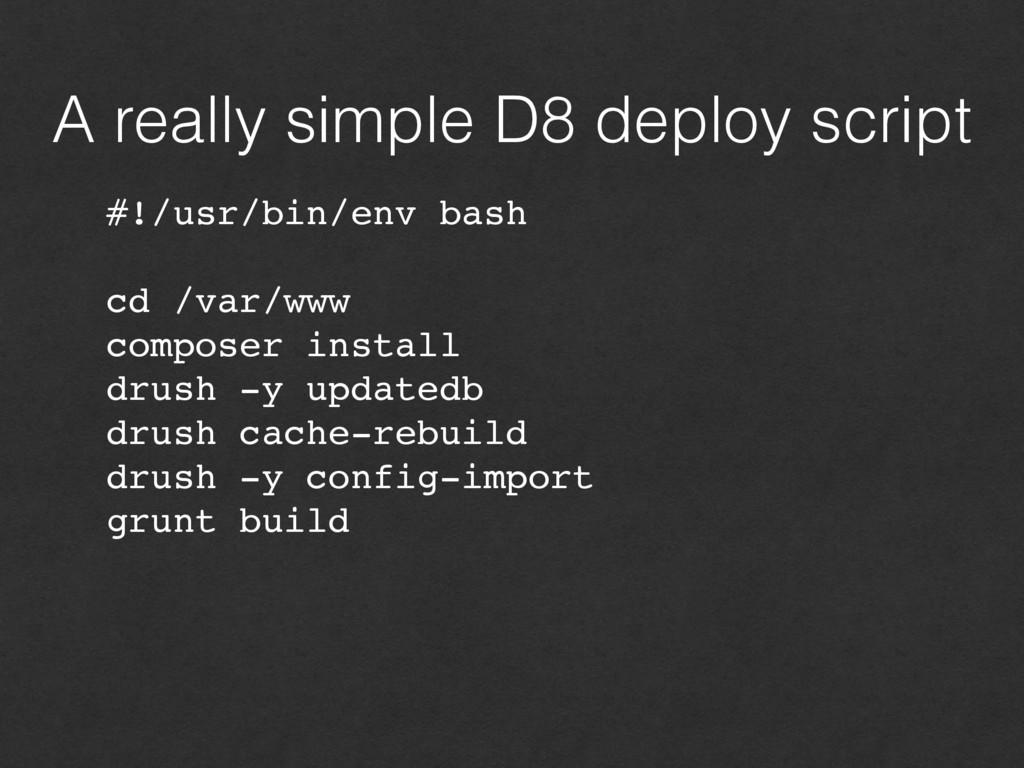 A really simple D8 deploy script #!/usr/bin/env...