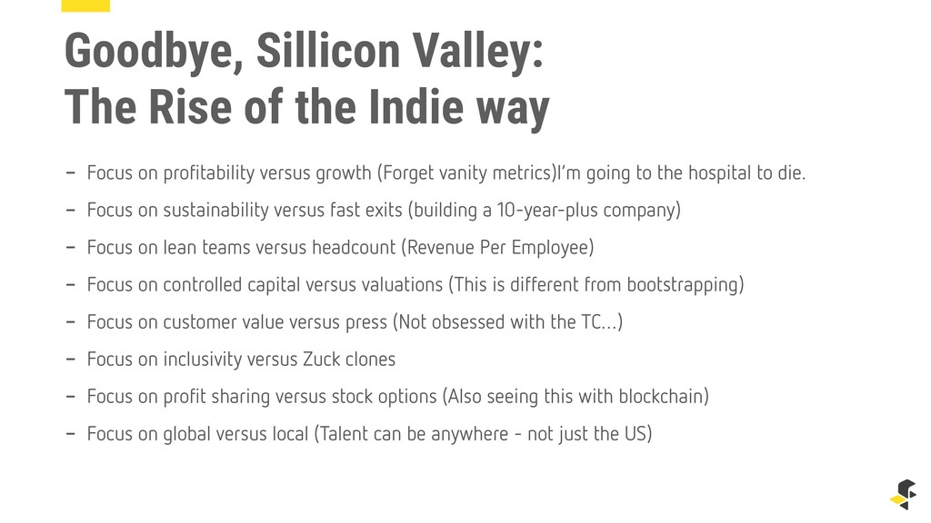 Goodbye, Sillicon Valley: The Rise of the Indie...