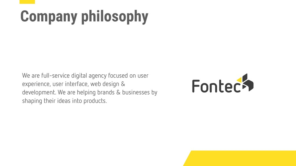 Company philosophy We are full-service digital ...