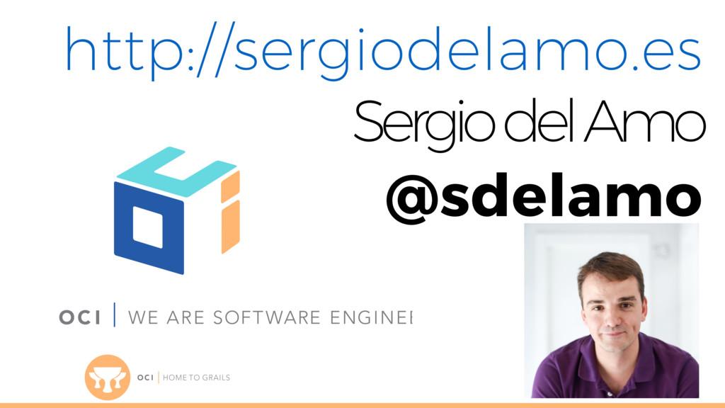 http://sergiodelamo.es Sergio del Amo @sdelamo