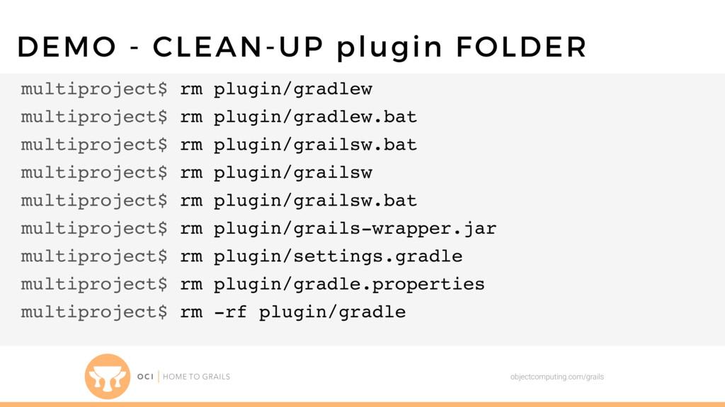 objectcomputing.com/grails DEMO - CLEAN-UP plug...