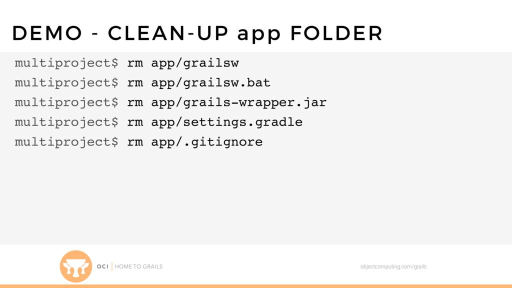 objectcomputing.com/grails DEMO - CLEAN-UP app ...