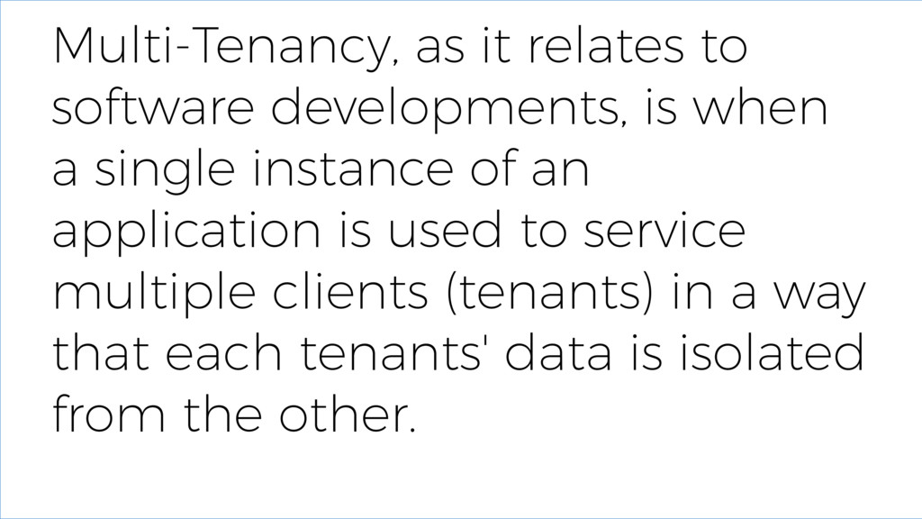 Multi-Tenancy, as it relates to software develo...