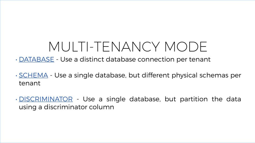 MULTI-TENANCY MODE • DATABASE - Use a distinct ...