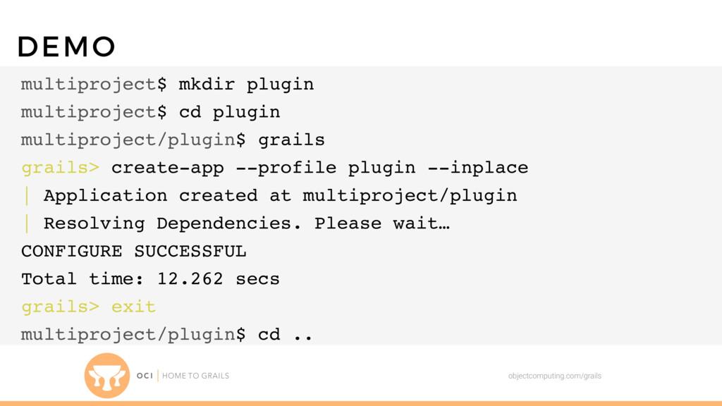 objectcomputing.com/grails DEMO multiproject$ m...