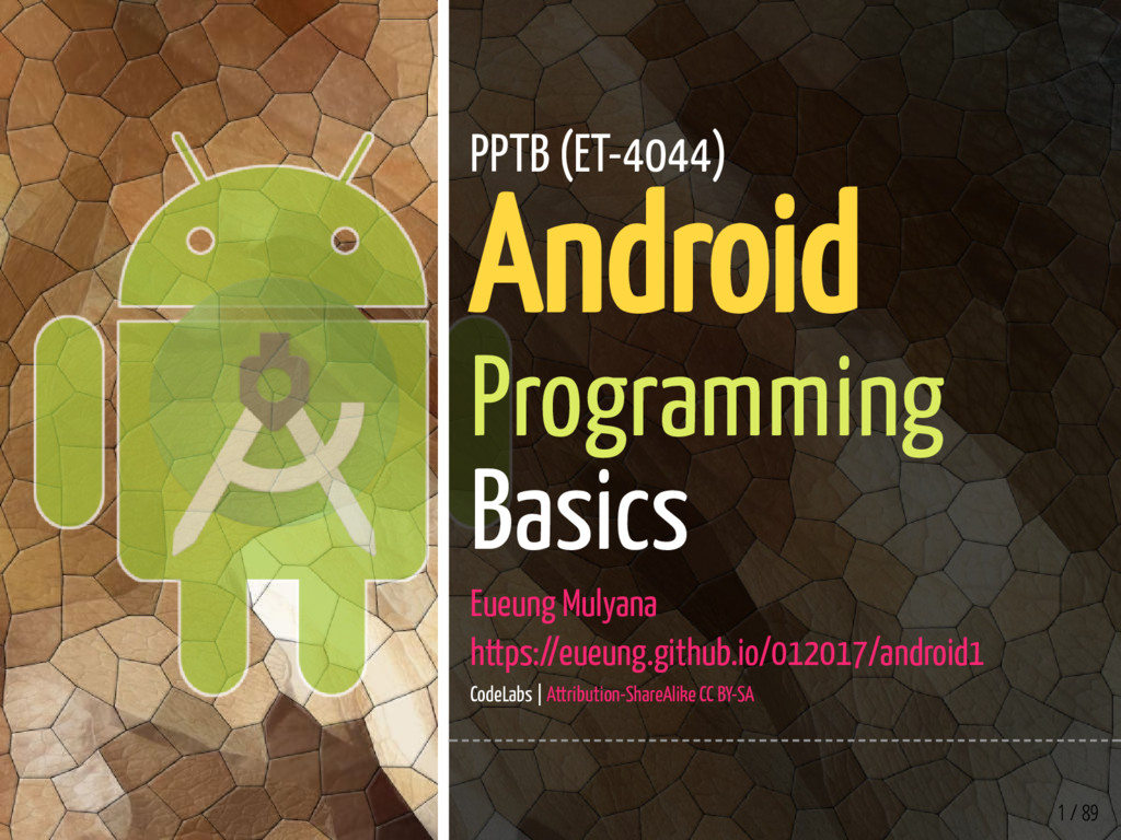 1 / 89 PPTB (ET-4044) Android Programming Basic...