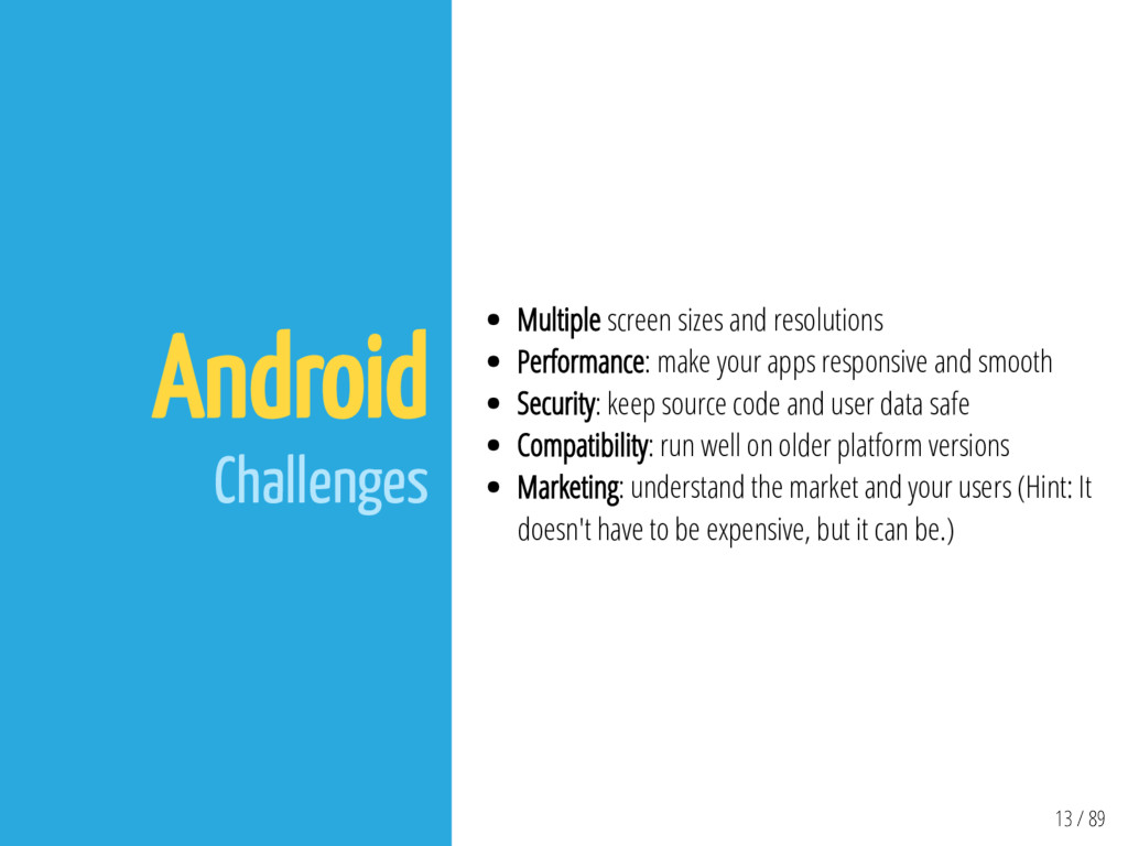 13 / 89 Android Challenges Multiple screen size...