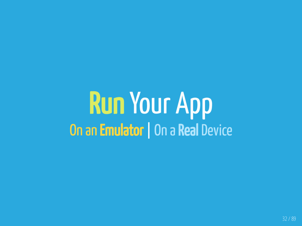 Run Your App On an Emulator | On a Real Device ...