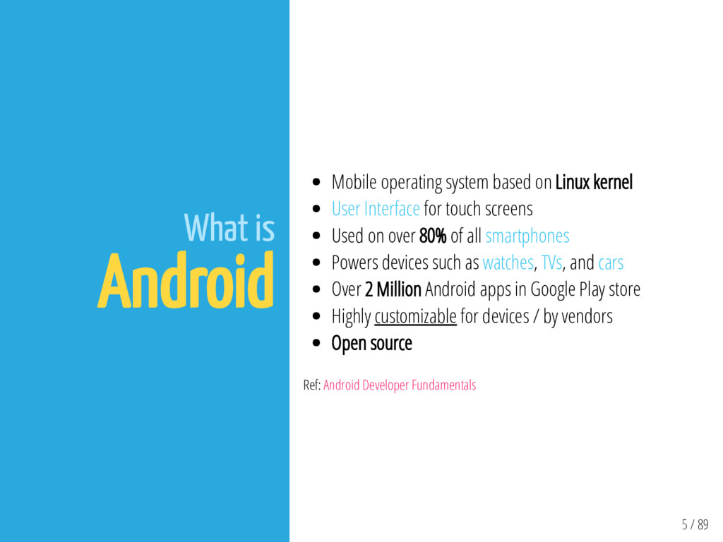 5 / 89 What is Android Mobile operating system ...