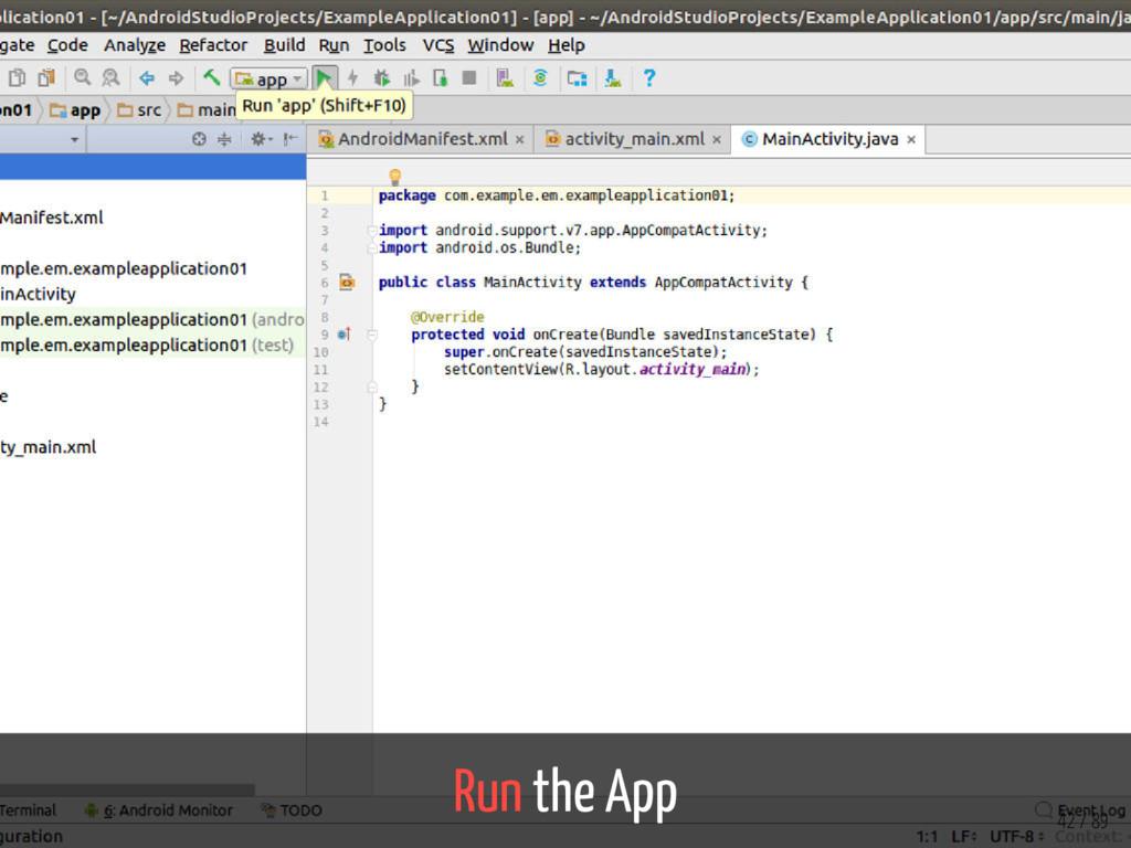 Run the App 42 / 89