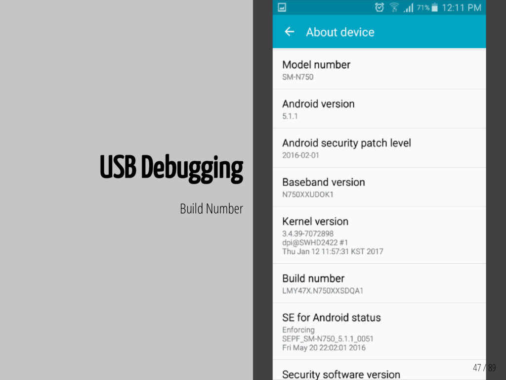 47 / 89 USB Debugging Build Number