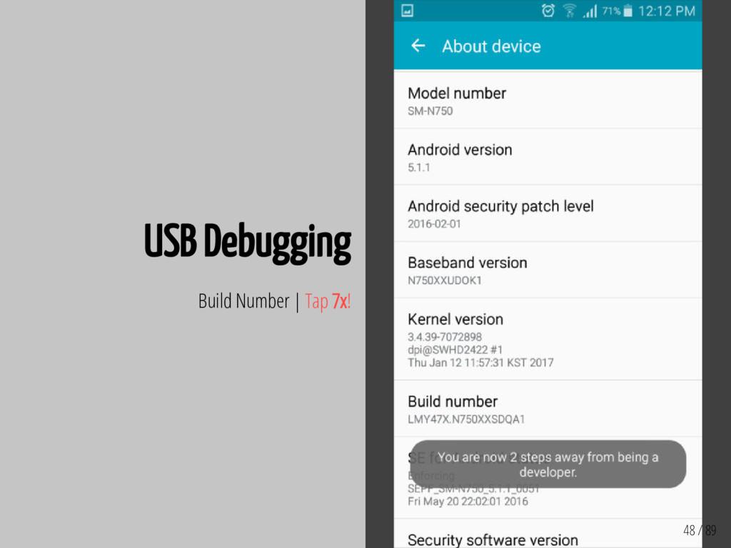 48 / 89 USB Debugging Build Number | Tap 7x!