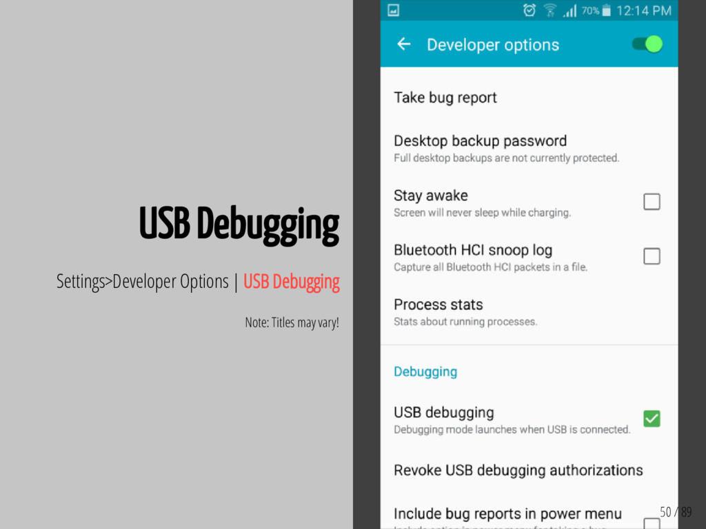 50 / 89 USB Debugging Settings>Developer Option...