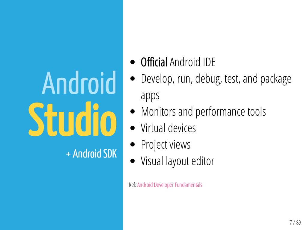 7 / 89 Android Studio + Android SDK O cial Andr...