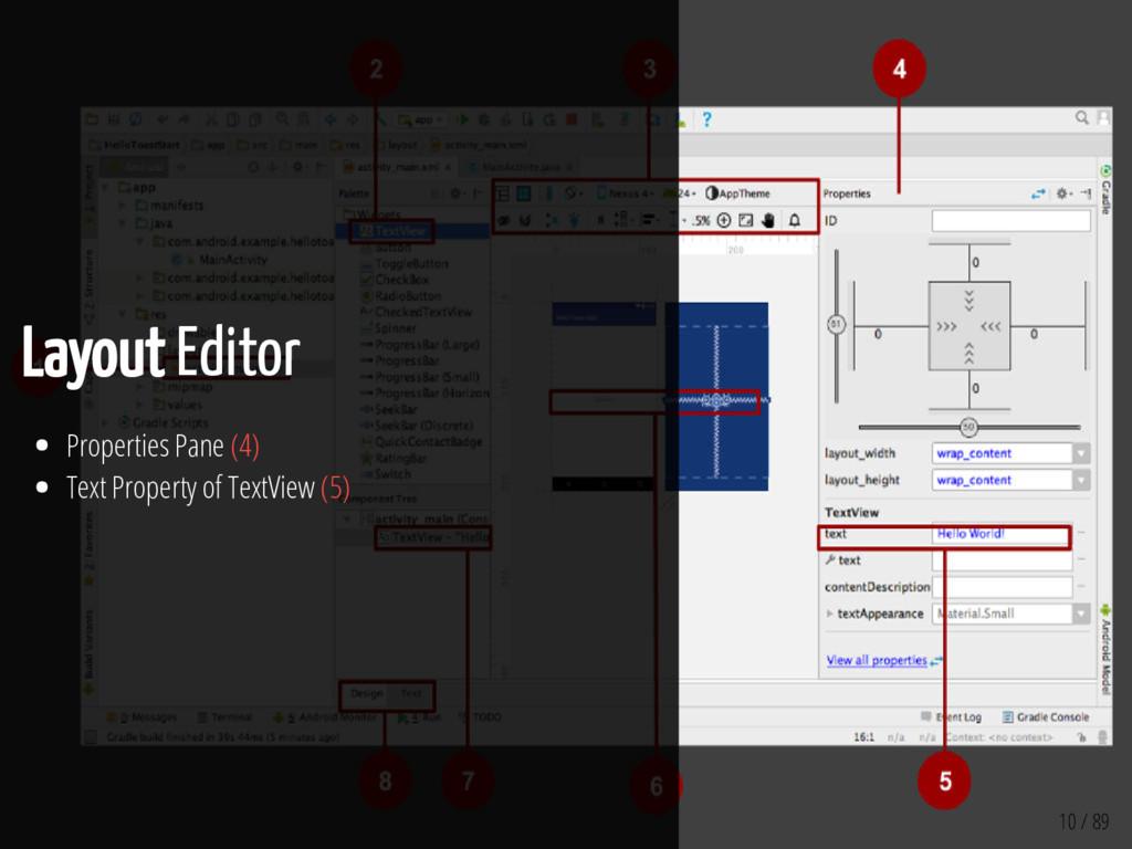 10 / 89 Layout Editor Properties Pane (4) Text ...