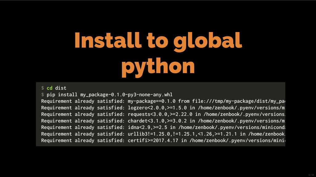 Install to global python $ cd dist $ pip instal...