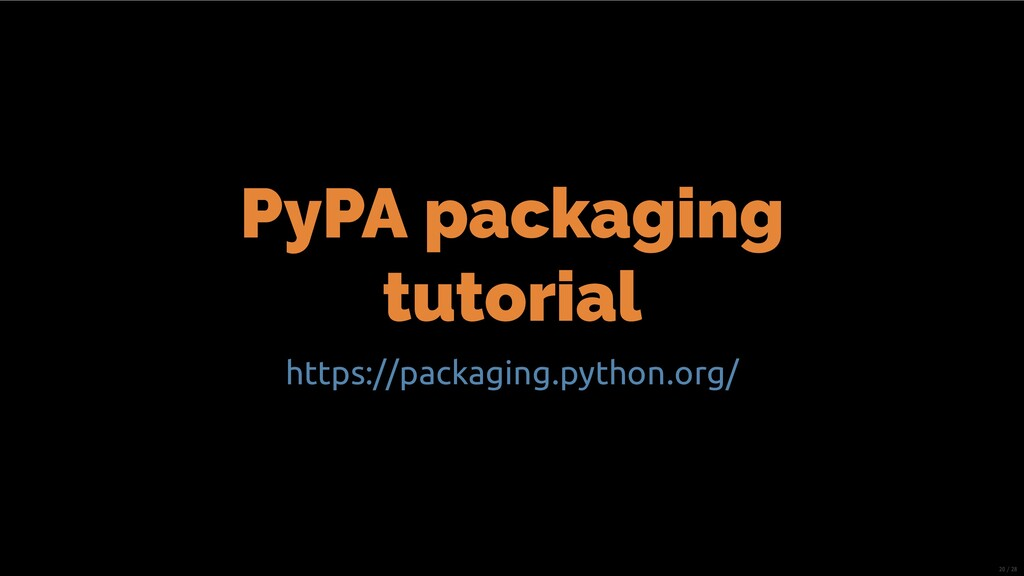 PyPA packaging tutorial https://packaging.pytho...