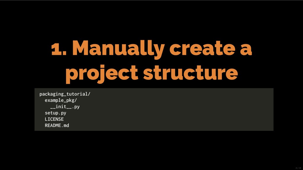 1. Manually create a project structure packagin...