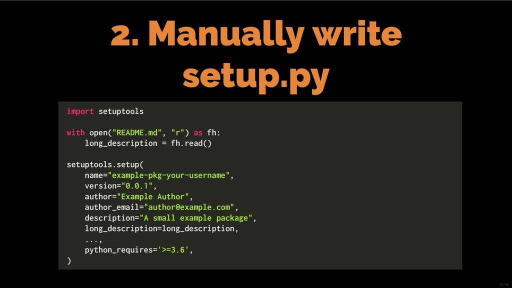 2. Manually write setup.py import setuptools wi...