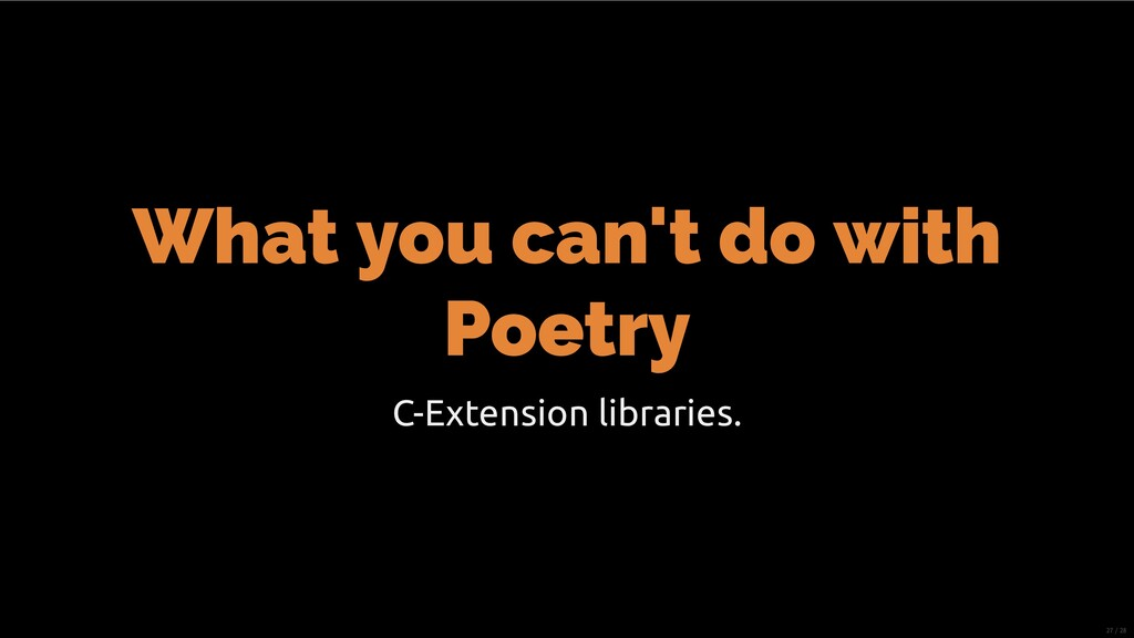 What you can't do with Poetry C-Extension libra...