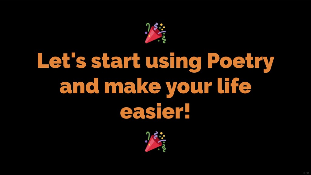 Let's start using Poetry and make your life eas...