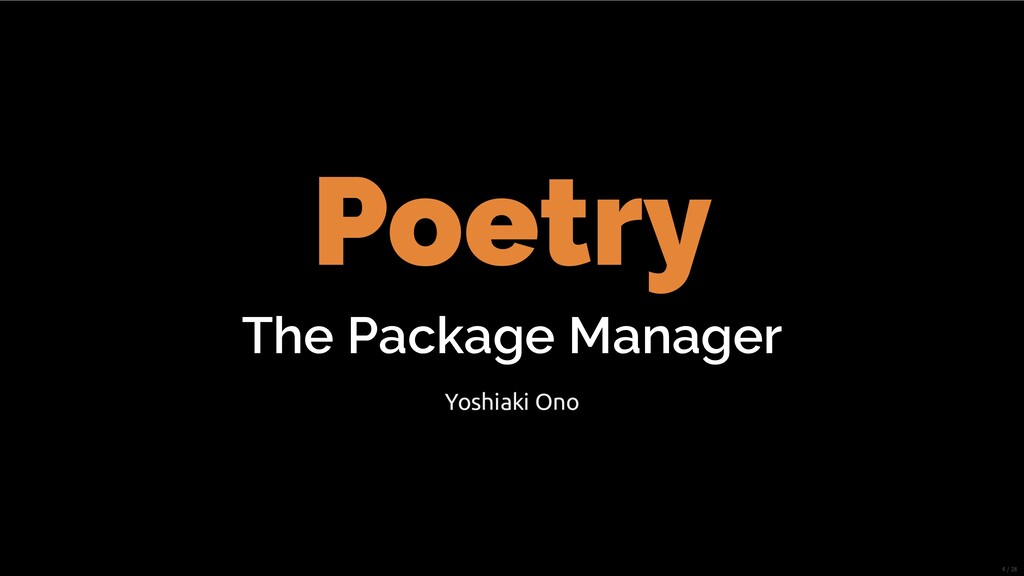 Poetry The Package Manager Yoshiaki Ono 4/28