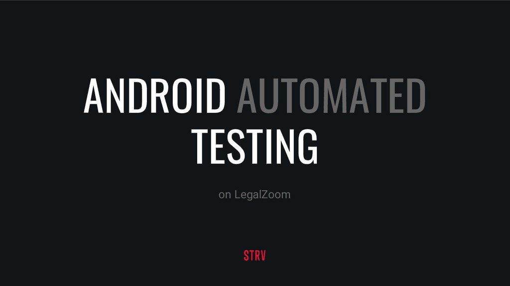 ANDROID AUTOMATED TESTING on LegalZoom