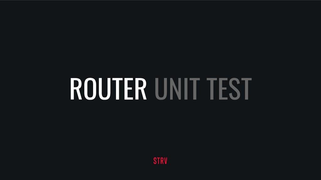 ROUTER UNIT TEST