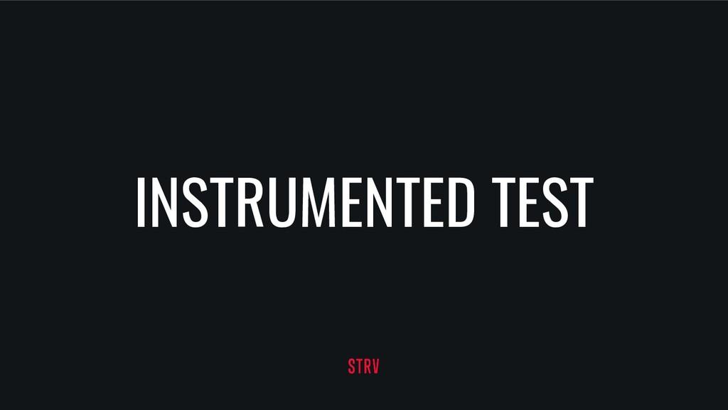 INSTRUMENTED TEST