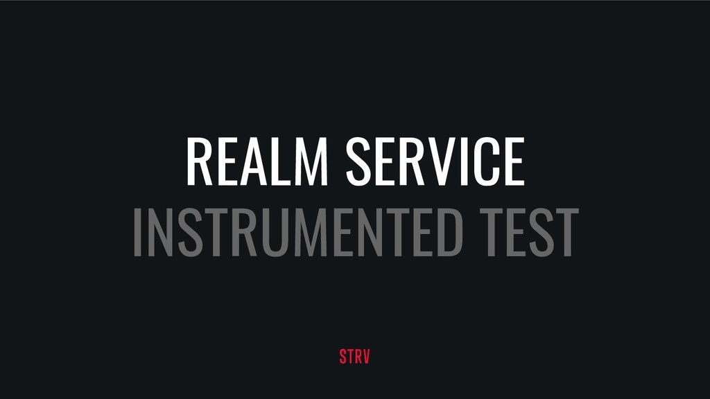 REALM SERVICE INSTRUMENTED TEST