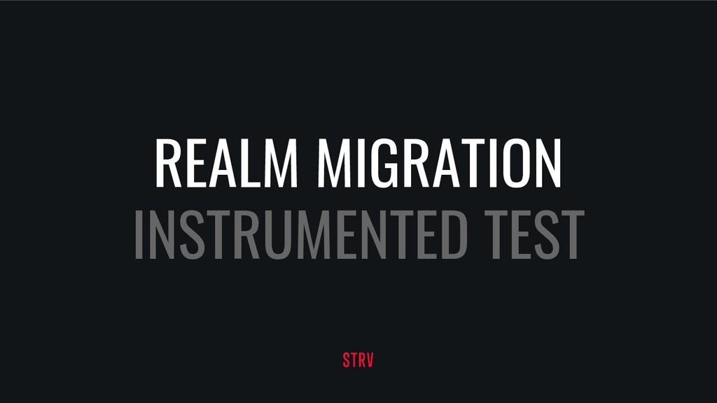 REALM MIGRATION INSTRUMENTED TEST