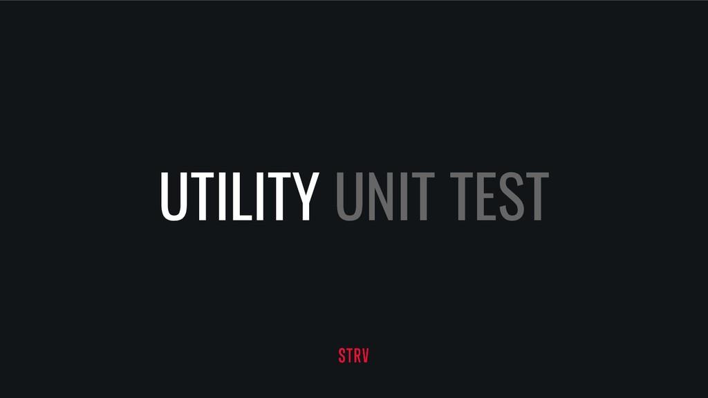 UTILITY UNIT TEST