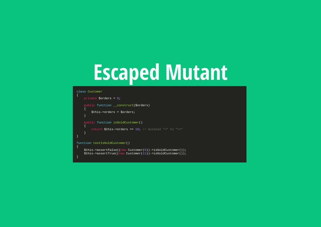 Escaped Mutant c l a s s C u s t o m e r { p r ...