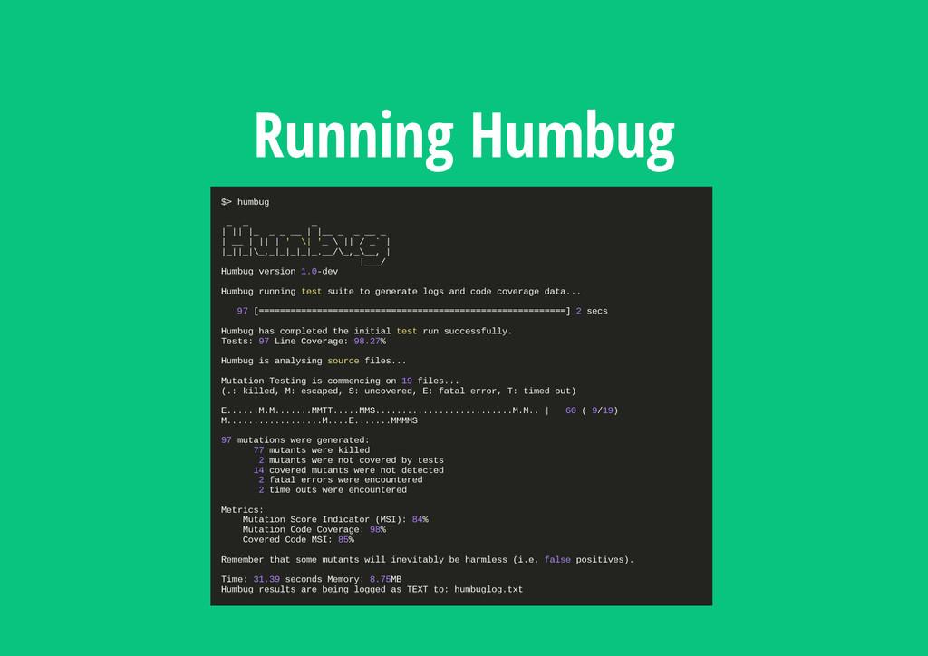 Running Humbug $ > h u m b u g _ _ _ | | | | _ ...