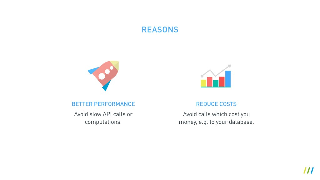 BETTER PERFORMANCE Avoid slow API calls or comp...