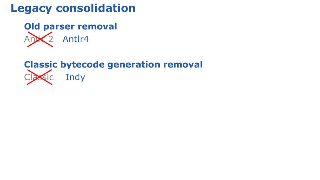 Legacy consolidation Old parser removal Antlr 2...