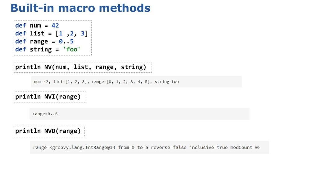 Built-in macro methods def num = 42 def list = ...