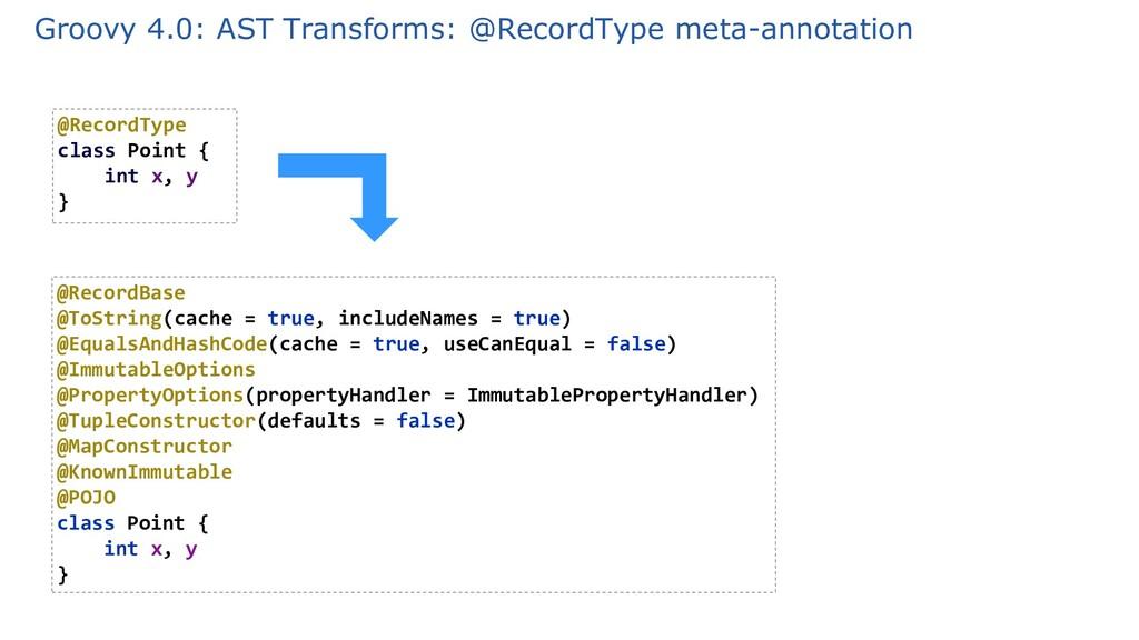 Groovy 4.0: AST Transforms: @RecordType meta-an...